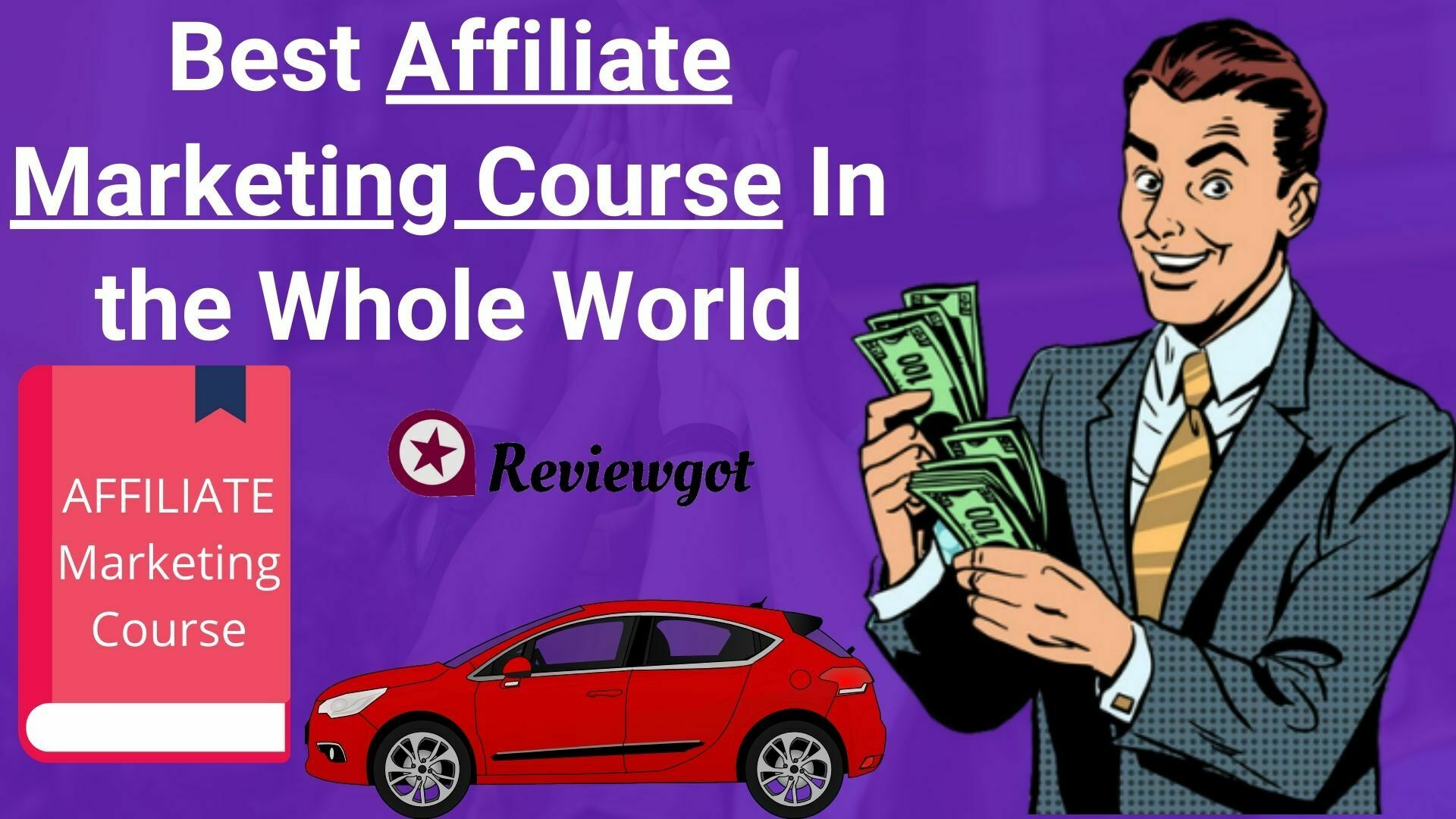 Best Affiliate Marketing Course In the Whole World